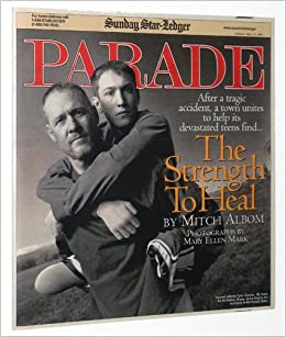 parade magazine may 13 2007 the strength to heal by mitch albom and mary ellen mark