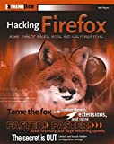 img - for Hacking Firefox: More Than 150 Hacks, Mods, and Customizations (ExtremeTech) by Mel Reyes (2005-08-05) book / textbook / text book