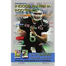 The Official Indoor & Arena Football Trading Card Guide: Third Edition, 1992-2007