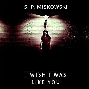 I Wish I Was Like You Audiobook