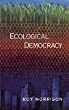 Ecological Democracy, Roy Morrison, 0896085139