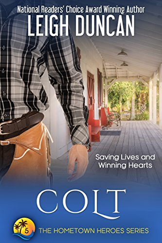 Colt (The Hometown Heroes Series Book 5) ()
