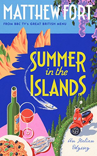 Summer in the Islands: An Italian Odyssey by Matthew Fort