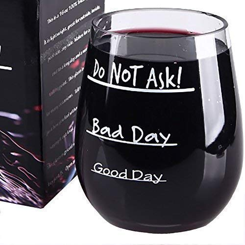 Good Day Bad Day Do Not Ask Stemless Wine Glass - Tritan Plastic 16 Ounce ()
