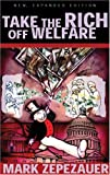 Take the Rich off Welfare, Mark Zepezauer, 0896087069