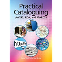 Practical Cataloguing: AACR2, RDA, and MARC21