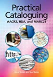 Practical Cataloging: AACR2, RDA and MARC21