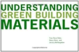 Understanding Green Building Materials, Traci Rose Rider and Stacy Glass, 0393733173