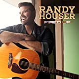 Randy Houser: Fired Up (Audio CD)