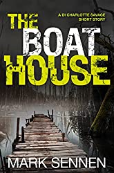 The Boat House (A DI Charlotte Savage Short Story)