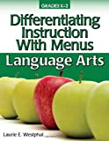 Differentiating Instruction with Menus K-2 - Language Arts, Laurie E. Westphal, 1593634951