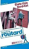 Guide du routard. Etats-Unis : Côte nord-est. 2011-2012 par Guide du Routard