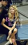 Brigitte Bardot, l'art de déplaire par Céhère
