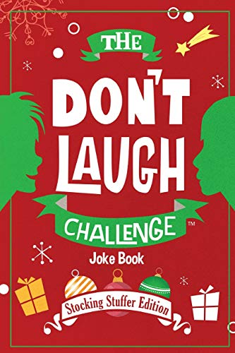 The Don't Laugh Challenge - Stocking Stuffer Edition: The LOL Joke Book Contest for Boys and Girls Ages 6, 7, 8, 9, 10, and 11 Years Old - a Stocking Stuffer Goodie for Kids ()