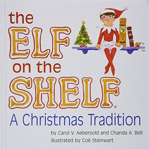 The Elf on the Shelf: A Christmas Tradition Book Only by Carol V. Aebersold (2005-01-01)