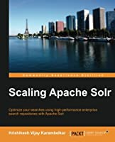Scaling Apache Solr Front Cover