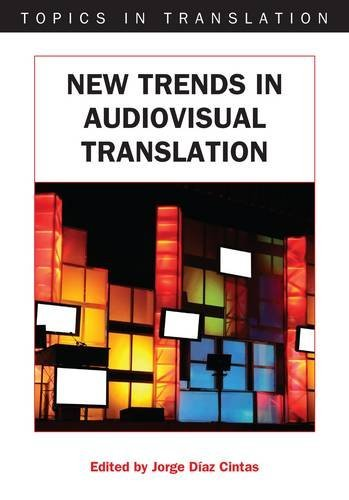 New Trends in Audiovisual Translation (Topics in Translation)