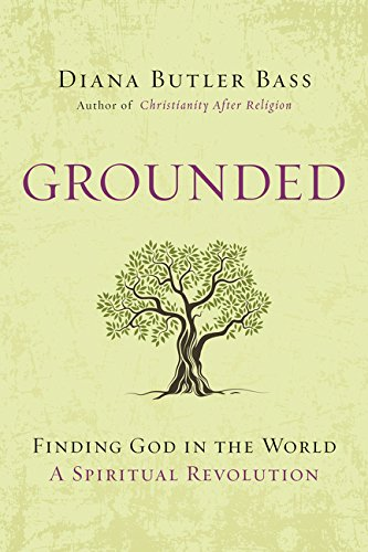 (Grounded: Finding God in the World-A Spiritual Revolution )