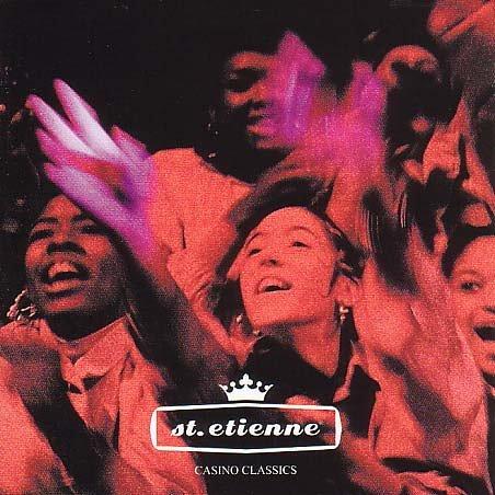 1996 Casino (Casino Classics: the Remix Album By Saint Etienne (1996-10-04))