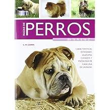 Razas de perros de la A a la Z / Dog breeds from A to Z: Características, estándares, anatomía, cuidados y psicología de cada una de las razas / ... of Each of the Breeds (Spanish Edition)