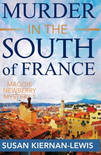 Read Online Murder in the South of France: A Maggie Newberry Mystery, Vol. 1 (Maggie Newberry Mysteries) PDF