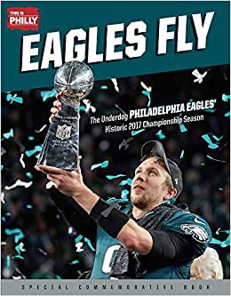 Eagles Fly  The Underdog Philadelphia Eagles  Historic 2017 Championship  Season Paperback – March 1 e7f1a1f3f