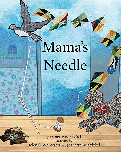 Mama's Needle by Jeanette W Stickel