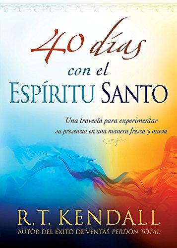 40 D As Con El Esp Ritu Santo  Una Traves A Para Experimentar Su Presencia En Una Manera Fresca Y Nueva  Spanish Edition