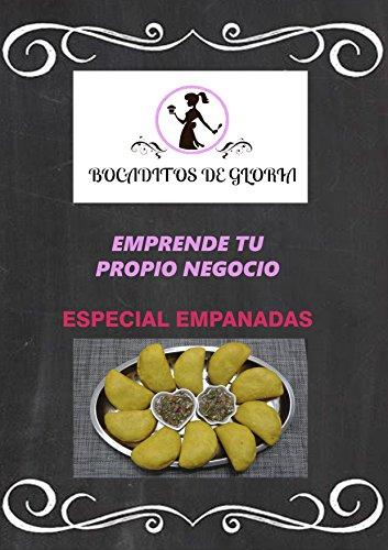 emprende tu propio negocio: espacial empanadas (Spanish Edition) by [Galindo Vanegas,