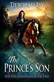The Prince's Son: The Five Kingdoms: Book Two
