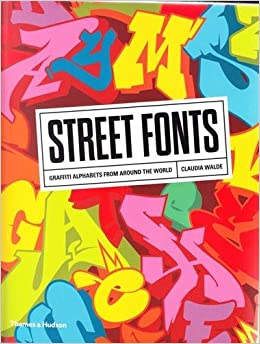 Book Street Fonts: Graffiti Alphabets from Around the World