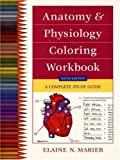 Cover of Anatomy and Physiology Coloring Workbook: A Complete Study Guide (6th Edition)