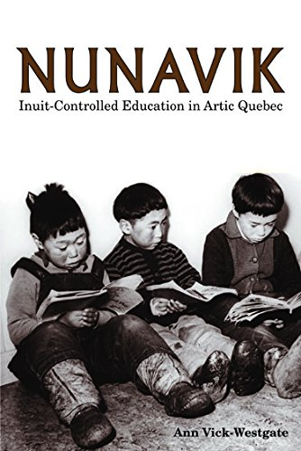 Nunavik: Inuit-Controlled Education in Arctic Quebec (Northern Lights)