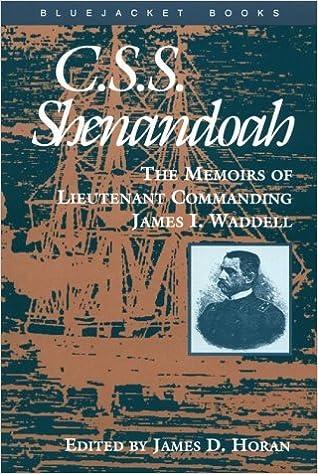 C.S.S. Shenandoah: The Memoirs of Lieutenant Commanding James I.Waddell (Bluejacket Books) by James I. Waddell (1996-06-06)