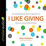 I Like Giving: The Transforming Power of a Generous Life | Brad Formsma