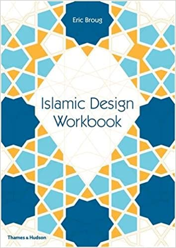 Amazon Islamic Design Workbook 9780500292426 Eric Broug Books