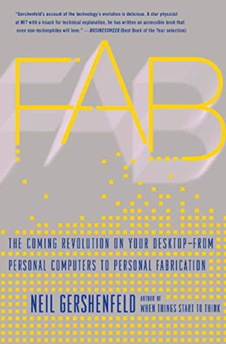 Fab: The Coming Revolution on Your Desktop--from Personal Computers to Personal Fabrication (English Edition)