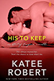 His to Keep (Out Of Uniform Book 2)