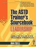 Leadership: The ASTD Trainer's Sourcebook