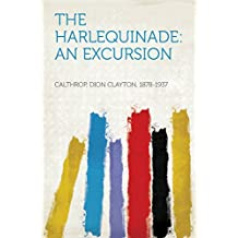 The Harlequinade: An Excursion
