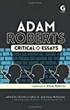 img - for Adam Roberts: Critical Essays (Contemporary Writers: Critical Essays) by Christos Callow Jr. (2016-10-04) book / textbook / text book