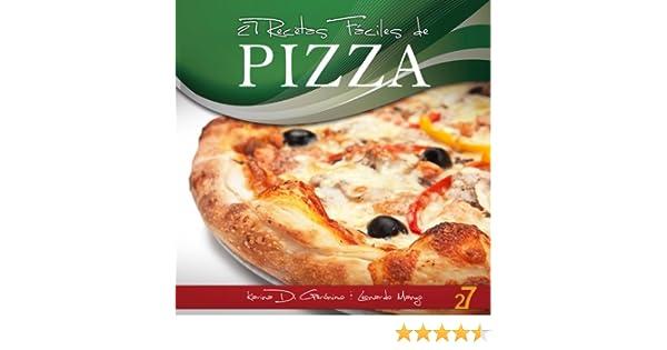 27 Recetas Faciles de Pizza (Recetas de Cocina Faciles: Pastas & Pizza nº 2) (Spanish Edition) - Kindle edition by Karina Di Geronimo, Leonardo Manzo.