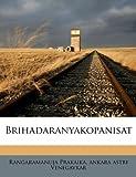 Brihadaranyakopanisat, Rangaramanuja Prakaika and ankara astri Venegavkar, 117465628X