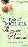 Ashurst Hall, tome 4 : Promise à un baron par Michaels