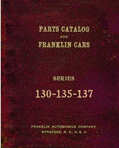 Parts Catalog for Franklin Cars Series 130-135-137 ()