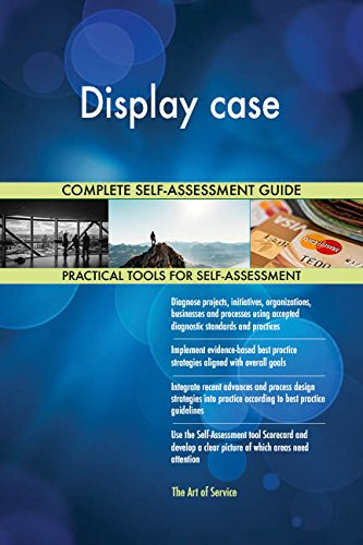 Display case All-Inclusive Self-Assessment - More than 660 Success Criteria, Instant Visual Insights, Comprehensive Spreadsheet Dashboard, Auto-Prioritized for Quick Results