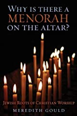 Why Is There a Menorah on the Altar?Jewish Roots of Christian Worship Paperback