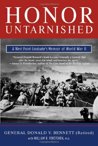Honor Untarnished: A West Point Graduate's Memoir of World War II (Tom Doherty Associates Books)