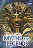 Egyptian Myths and Legends, Fiona Macdonald, 1410949729