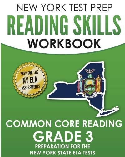 NEW YORK TEST PREP Reading Skills Workbook Common Core Reading Grade 3: Preparation for the New York State English Language Arts Test (New York State 3rd Grade Ela Test Prep)
